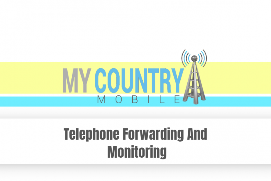 Telephone Forwarding And Monitoring - My Country Mobile
