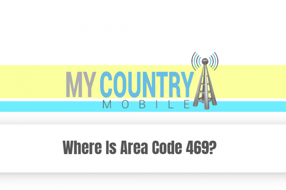 Where is Area Code 469 - My Country Mobile
