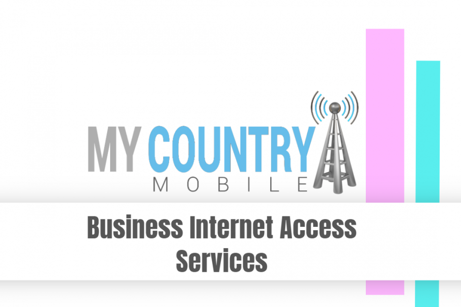 Business Internet Access Services - My Country Mobile