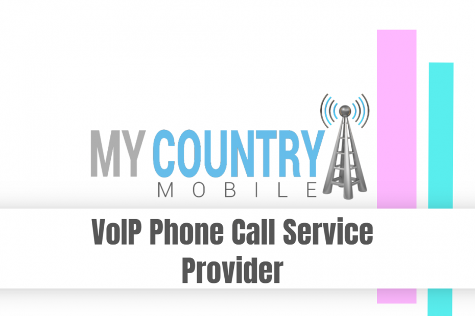VoIP Phone Call Service Provider - My Country Mobile