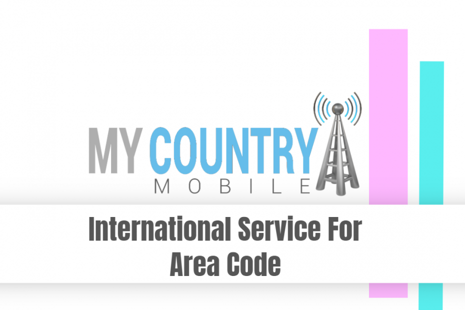 International Service For Area Code - My Country Mobile