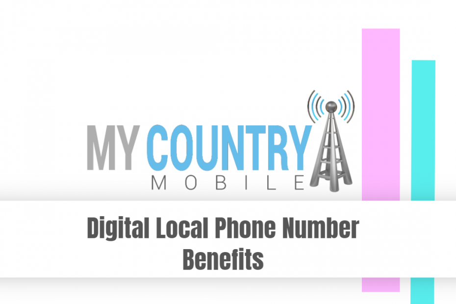 Digital Local Phone Number Benefits - My Country Mobile