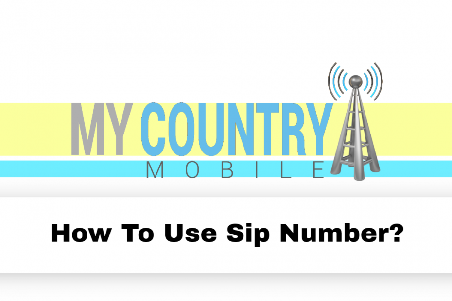 How To Use Sip Number? - My Country Mobile