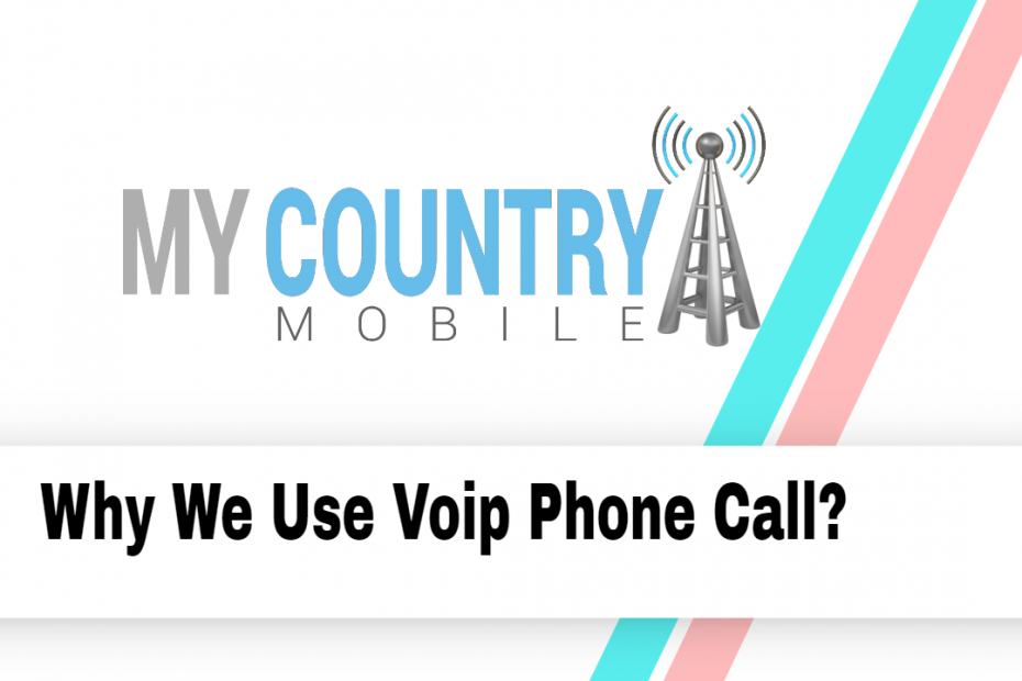 Why We Use Voip Phone Call? - My Country Mobile