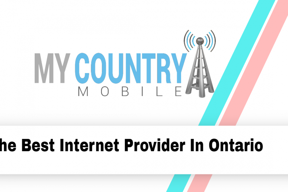 What is the best Internet provider In Ontario - My Country Mobile