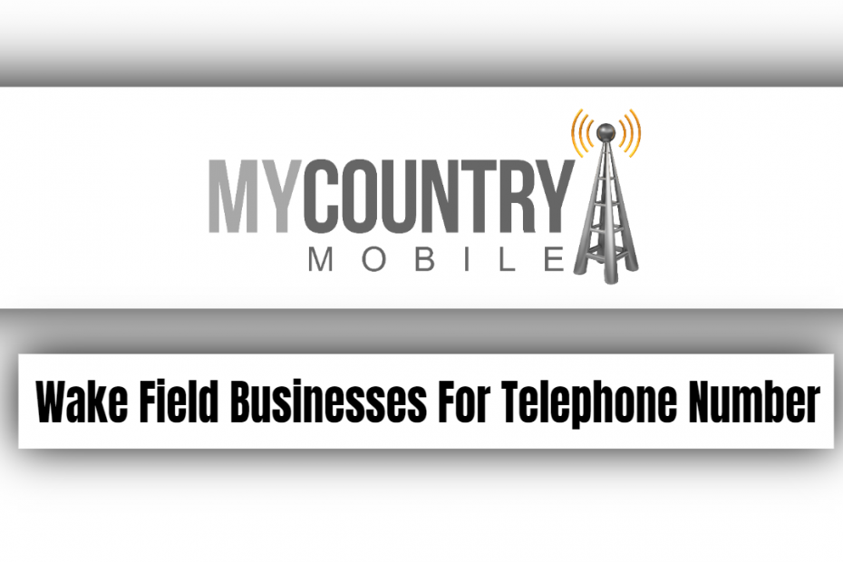 Wake Field Businesses For Telephone Number - My Country Mobile