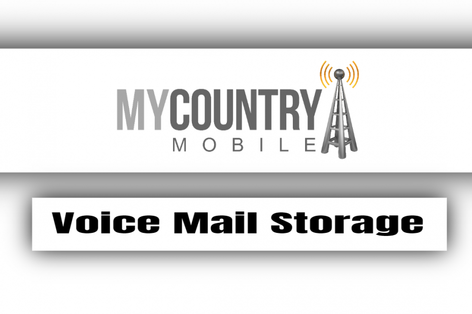 Voice Mail Storage - My Country Mobile