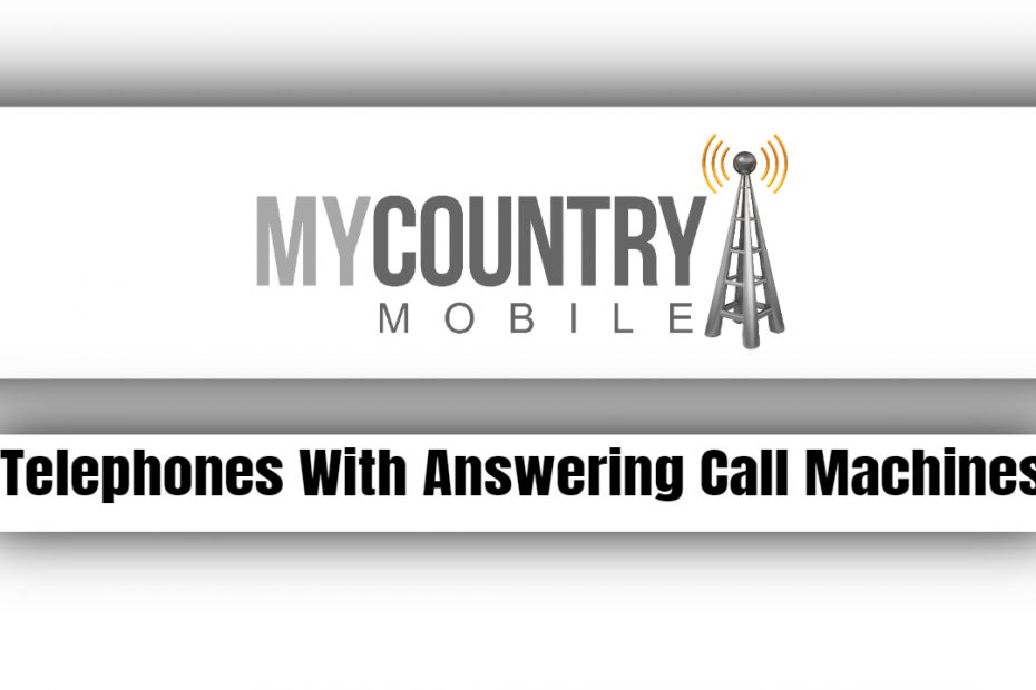 Telephones with answering Call Machines - My Country Mobile