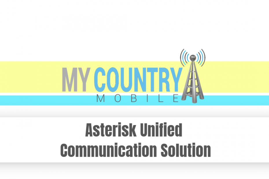 Asterisk Unified Communication Solution - My Country Mobile