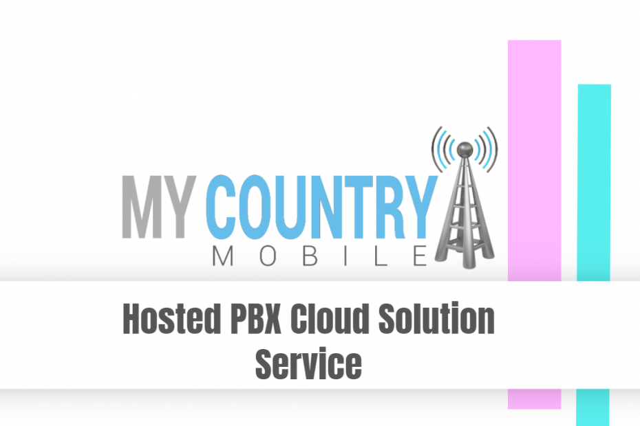 Hosted PBX Cloud Solution Service - My Country Mobile