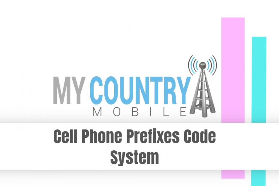 Cell Phone Prefixes Code System - My Country Mobile