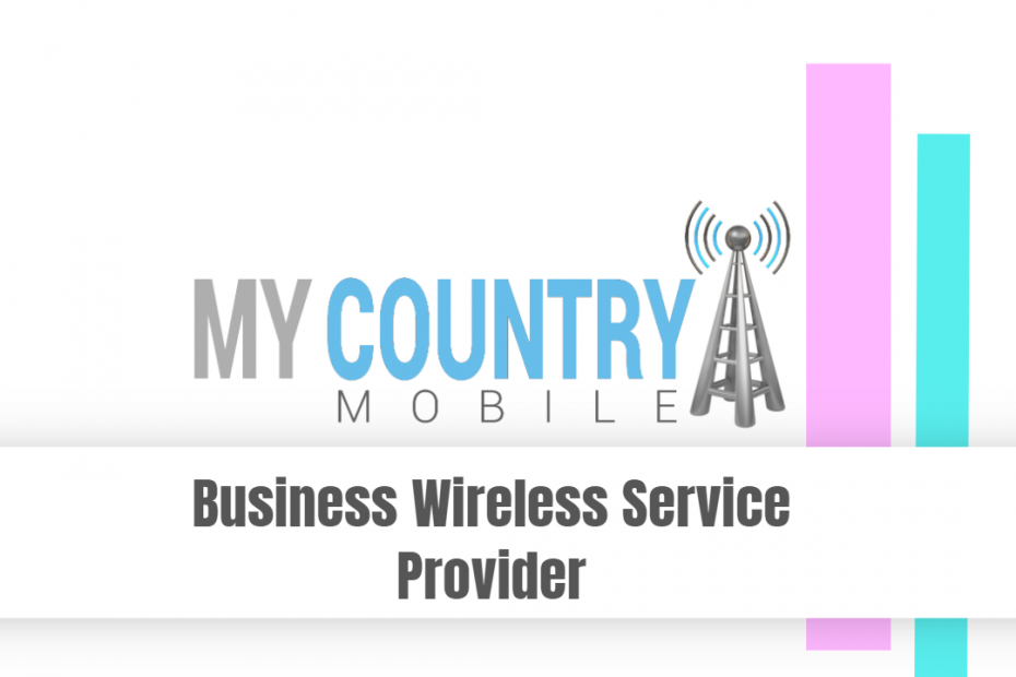 Business Wireless Service Provider - My Country Mobile