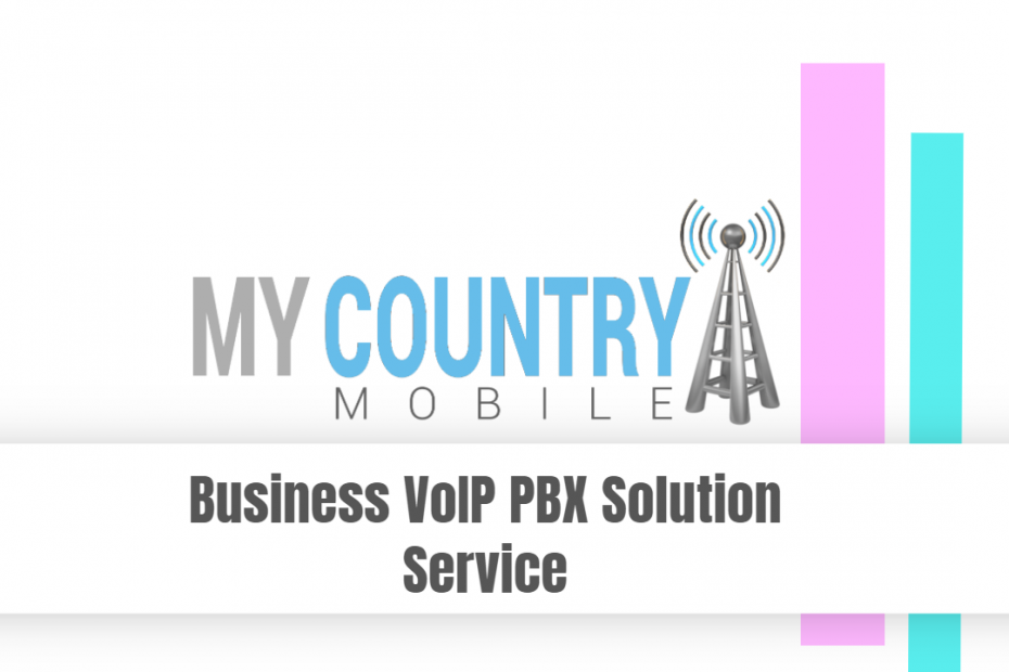 Business VoIP PBX Solution Service - My Country Mobile