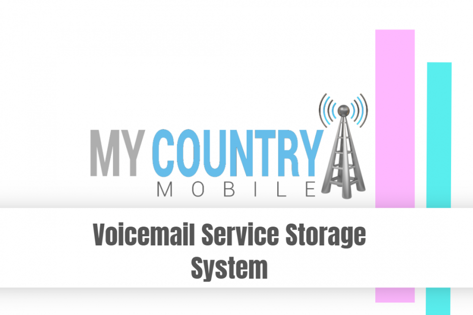 Voicemail Service Storage System - My Country Mobile