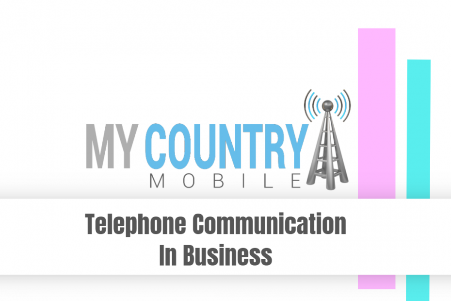 Telephone Communication In Business - My Country Mobile