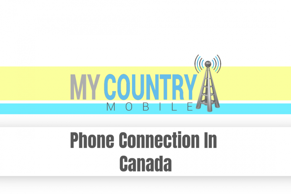 Phone Connection In Canada - My Country Mobile