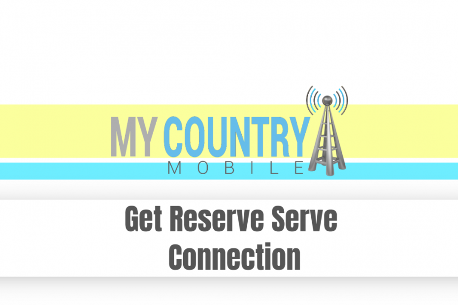 Get Reserve Serve Connection - My Country Mobile