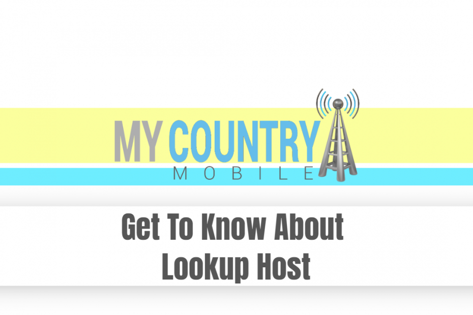 Get To Know About Lookup Host - My Country Mobile